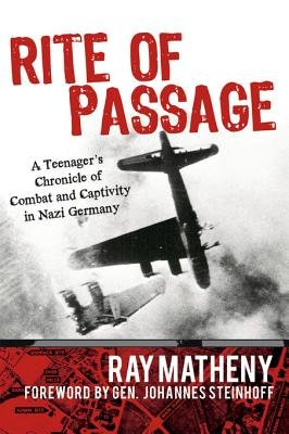 Rite of Passage - A Teenager's Chronicle of Combat and Captivity in Nazi Germany (Electronic book text):