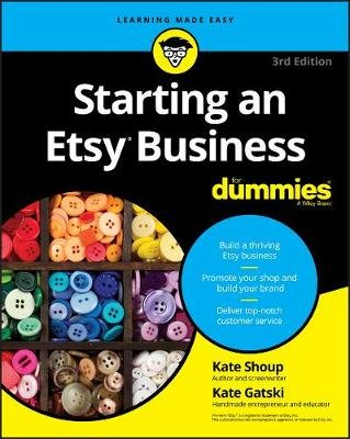 Starting an Etsy Business For Dummies (Paperback, 3rd Edition): Kate Shoup, Kate Gatski
