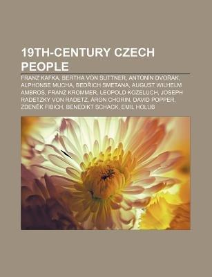 19th-Century Czech People - Franz Kafka, Bertha Von Suttner, Antonin DVO AK, Alphonse Mucha, Bed Ich Smetana, August Wilhelm...