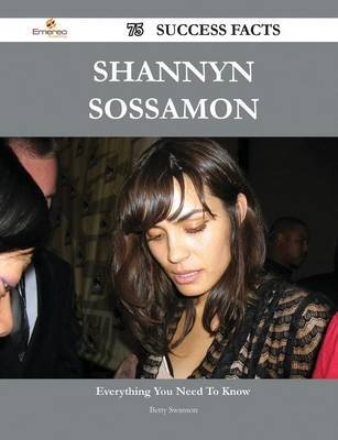 Shannyn Sossamon 75 Success Facts - Everything You Need to Know about Shannyn Sossamon (Paperback): Betty Swanson
