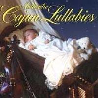 Authentic Cajun Lullabies (CD): Authentic Cajun Lullabies