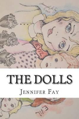 The Dolls (Paperback): Jennifer Jo Fay