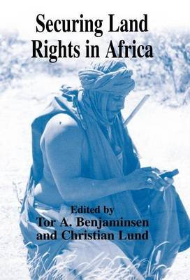 Securing Land Rights in Africa (Electronic book text): Tor A Benjaminsen, Christian Lund