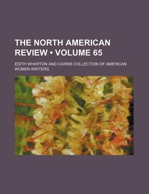 The North American Review (Volume 65) (Paperback): Edith Wharton