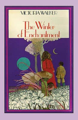 The Winter of Enchantment (Paperback): Victoria Walker