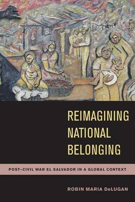 Reimagining National Belonging (Electronic book text): Robin Maria Delugan