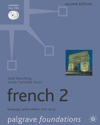 Foundations French 2 (Paperback, 2nd ed. 2008): Annie Lewis, K Beeching