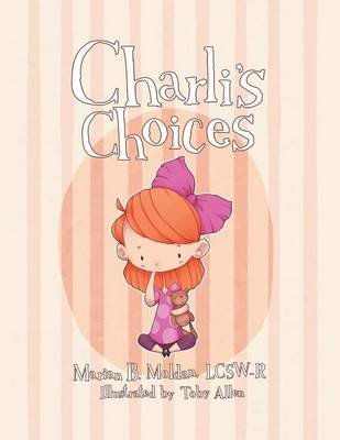Charli's Choices (Paperback): Lcsw-R Marian B. Moldan