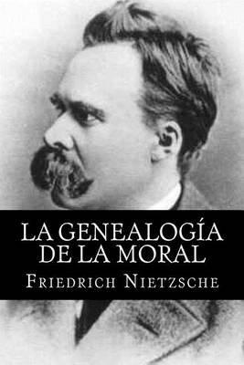 La Genealogia de La Moral (Spanish Edititon) (Spanish, Paperback): Friedrich Nietzsche