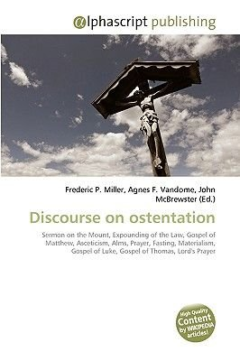 Discourse on Ostentation (Paperback): Frederic P. Miller, Agnes F. Vandome, John McBrewster