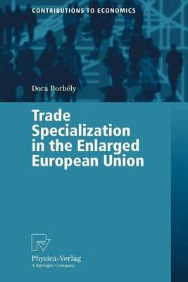 Trade Specialization in the Enlarged European Union (Electronic book text):