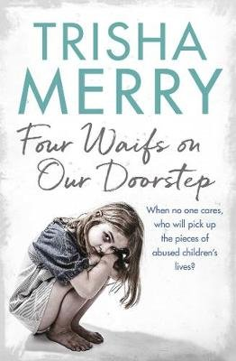 Four Waifs on our Doorstep (Paperback, Paperback Original): Trisha Merry