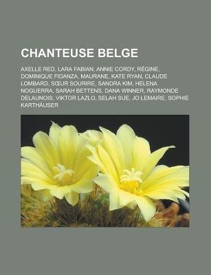 Chanteuse Belge Axelle Red Lara Fabian Annie Cordy Regine