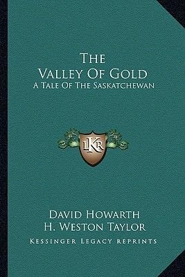 The Valley of Gold - A Tale of the Saskatchewan (Paperback): David Howarth