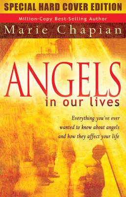 Angels in Our Lives Special Hard Cover Edition (Hardcover): Marie Chapian