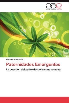 Paternidades Emergentes (Spanish, Paperback): Marcela Cascavita