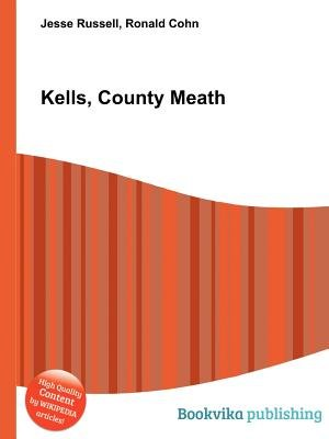 Kells, County Meath (Paperback): Jesse Russell, Ronald Cohn
