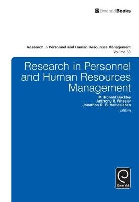 Research in Personnel and Human Resources Management, Volume 33 (Hardcover): M. Ronald Buckley, Anthony R. Wheeler, Jonathon R...
