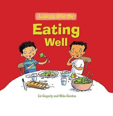 Eating Well (Paperback): Liz Gogerly