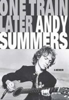 One Train Later (Hardcover): Andy Summers