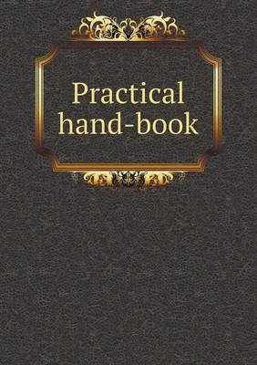 Practical Hand-Book (Paperback): Atwood and Nichols