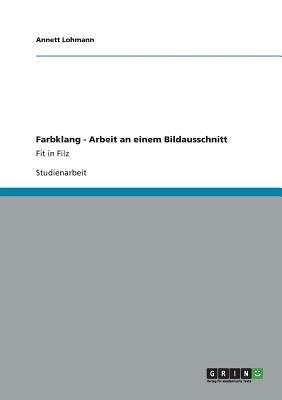 Farbklang - Arbeit an Einem Bildausschnitt (German, Paperback): Annett Lohmann