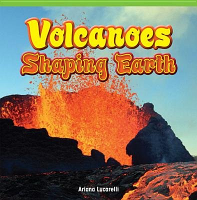 Volcanoes - Shaping Earth (Electronic book text): Ariana Lucarelli