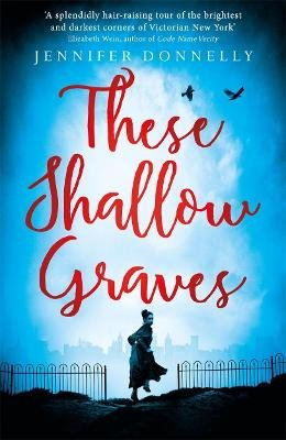 These Shallow Graves (Paperback): Jennifer Donnelly