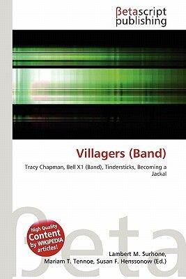 Villagers (Band) (Paperback): Lambert M. Surhone, Mariam T. Tennoe, Susan F. Henssonow
