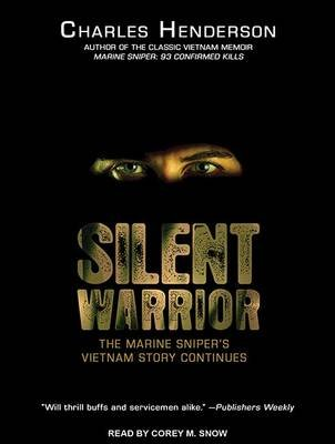 Silent Warrior - The Marine Sniper's Vietnam Story Continues (Standard format, CD, Unabridged edition): Charles Henderson