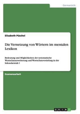 Die Vernetzung Von Wortern Im Mentalen Lexikon (German, Paperback): Elisabeth Puschel