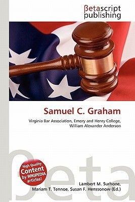 Samuel C. Graham (Paperback): Lambert M. Surhone, Mariam T. Tennoe, Susan F. Henssonow