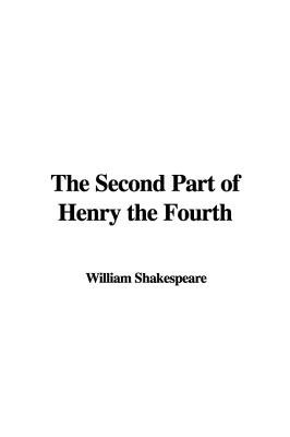 The Second Part of Henry the Fourth (Hardcover): William Shakespeare