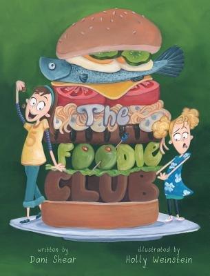 The Foodie Club (Hardcover): Dani Shear