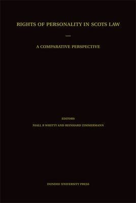 Rights of Personality in Scots Law - A Comparative Perspective (Hardcover): Niall R. Whitty, Reinhard Zimmermann
