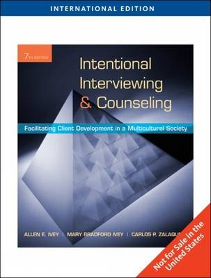 Intentional Interviewing and Counseling (Paperback, International ed of 7th revised ed): Allen E. Ivey, Mary Ivey