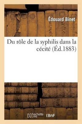 Du Role de La Syphilis Dans La Cecite (French, Paperback): Binet-E, Edouard Binet