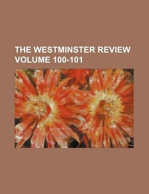 The Westminster Review Volume 100-101 (Paperback): Books Group
