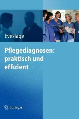 Pflegediagnosen: Praktisch Und Effizient (English, German, Electronic book text): K Eveslage