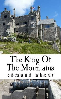 The King of the Mountains (Paperback): Edmund About
