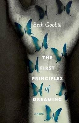 The First Principles of Dreaming (Paperback): Beth Goobie