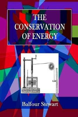 The Conservation of Energy (Paperback): Balfour, Stewart,