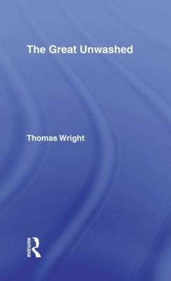 The Great Unwashed (Hardcover, New Impression): Thomas Wright