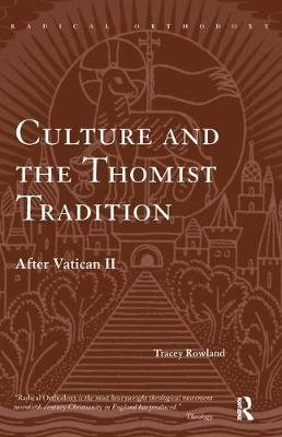 Culture and the Thomist Tradition - After Vatican II (Paperback): Tracey Rowland
