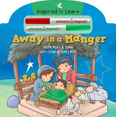 Away in a Manger - Color Play & Learn Wipe-Clean Activity Book (Board book): Whitaker Playhouse