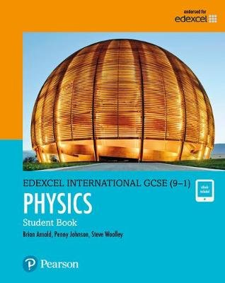 Edexcel International GCSE (9-1) Physics Student Book: print and ebook bundle (Paperback, Student edition): Brian Arnold, Steve...