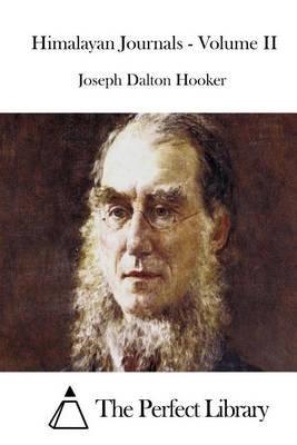 Himalayan Journals - Volume II (Paperback): Joseph Dalton Hooker