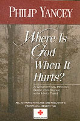 Where is God When it Hurts? (Paperback, New edition): Philip Yancey