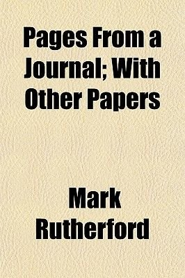 Pages from a Journal; With Other Papers (Paperback): Mark Rutherford