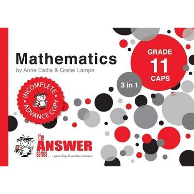 Mathematics 3 in 1 Study Guide - Grade 11: CAPS (Paperback): Anne Eadie, Gretel Lampe